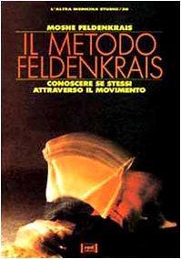 Copertina di <b>Titolo:</b> Il metodo Feldenkrais - conoscere sé stessi attraverso il movimento