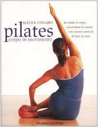 Copertina di <b>Titolo:</b> Pilates corpo in movimento